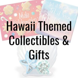 Hawaii Themed Collectibles & Gifts